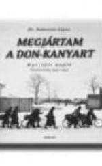Megjártam a Don-kanyart – Harctéri napló 1942-43