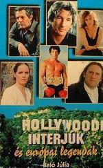 Hollywoodi interjúk és európai legendák