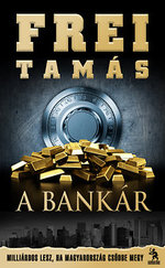 A Bankár - Milliárdos lesz, ha Magyarország csődbe megy