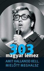 303 magyar lemez amit hallanod kell, mielőtt meghalsz