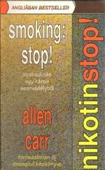 Nikotinstop! Smoking stop! – Szabadulás egy káros szenvedélytől – Forradalmian új önsegítő kézikönyv