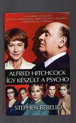Alfred Hitchcock - Így készült a Psycho