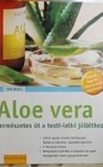 Aloe vera. Természetes út a testi-lelki jólléthez