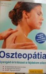 Oszteopátia. Gyengéd érintéssel a fájdalom ellen