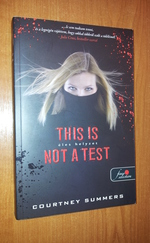 This Is Not a Test – Éles helyzet