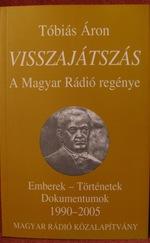 Visszajátszás - A Magyar Rádió regénye (1990-től 2005-ig)