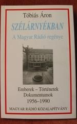 Szélárnyékban - A Magyar Rádió regénye (1956-tól 1990-ig)