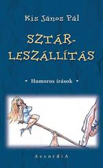 Sztárleszállítás - Humoros írások -