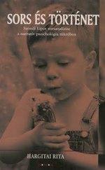 Sors és történet Szondi Lipót sorsanalízise a narratív pszichológia tükrében