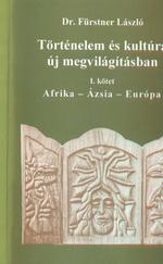 Történelem és kultúra új megvilágításban I-II.