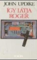 Igy látja Roger