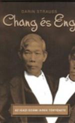 Chang és Eng – Az igazi sziámi ikrek története