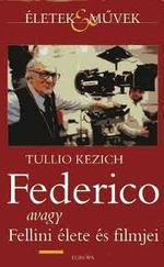 Federico avagy Fellini élete és filmjei