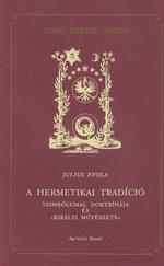 A hermetikai tradíció - Szimbólumai, doktrínája és «királyi művészete»