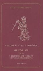 Heptaplus avagy a teremtés hat napjának hétszeres magyarázata