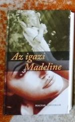 Az igazi Madeline & Tánc a világ végén