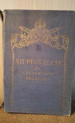 XII. Pius élete és válogatott beszédei