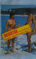 Nudisták vagy naturisták? Gondolatok a meztelenség kultúrájáról és a kultúrált meztelenségről