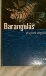 BARANGOLÁS AZ ÓCEÁNOK VILÁGÁBAN