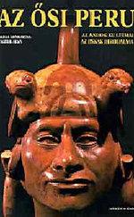Az ősi Peru - Az Andok kultúrái, az Inkák birodalma