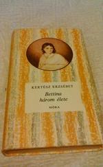 Bettina három élete