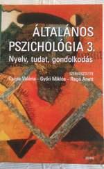 Általános pszichológia 3. – Nyelv, tudat, gondolkodás