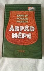 ÁRPÁD NÉPE - 1000 ÉV MAGYAR MONDÁI