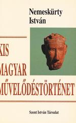 Kis magyar művelődéstörténet (ÚJ kötet)