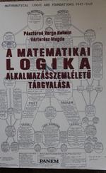 A matematikai logika alkalmazásszemléletű tárgyalása