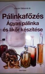 PÁLINKAFŐZÉS ÁGYAS PÁLINKA ÉS LIKŐR KÉSZÍTÉSE