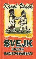 Svejk orosz hadifogságban