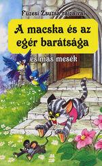 A macska meg az egér barátsága és más mesék - Grimm