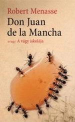 DON JUAN DE LA MANCHA AVAGY A VÁGY ISKOLÁJA