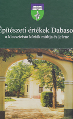 Építészeti értékek Dabason (ÚJszerű, dedikált kötet)