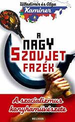 A nagy szovjet fazék - A szocializmus konyhaművészete