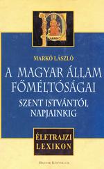 Markó László: A magyar állam főméltóságai (ÚJ kötet)