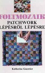 Foltmozaik-patchwork lépésről lépésre