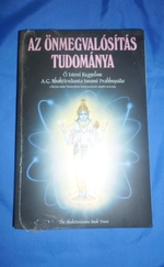 Az önmegvalósítás tudomány - Ő Isteni kegyelme A.C. Bhaktivedanta Swami Prabhupáda
