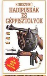 Korszerű hadipuskák és géppisztolyok