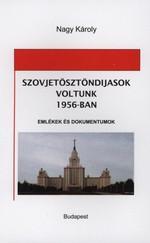 Szovjetösztöndíjasok voltunk 1956-ban - Emlékek és dokumentumok