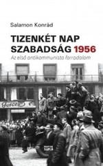 Tizenkét nap szabadság 1956 - Az első antikommunista forradalom