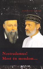 Nostradamus! Most én mondom...