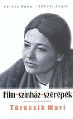 Törőcsik Mari - Film-Színház-Szerepek