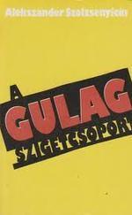 A Gulag-szigetcsoport I-II.