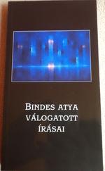 Bindes atya válogatott írásai