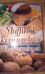 Muffinok kenyerek és péksütemények