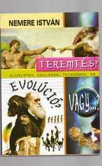 Teremtés, evolúció, vagy...?