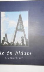 Az én hidam (A Megyeri híd)