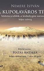 Nemere István: A Kupolaváros Titka