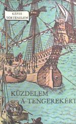 Küzdelem a tengerekért (Képes történelem)
